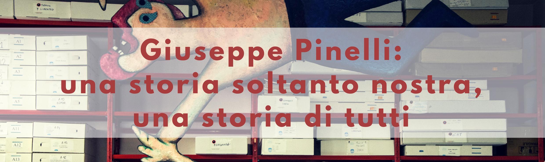 Giuseppe Pinelli: una storia soltanto nostra, una storia di tutti