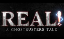 REAL! - A Ghostbusters Tale