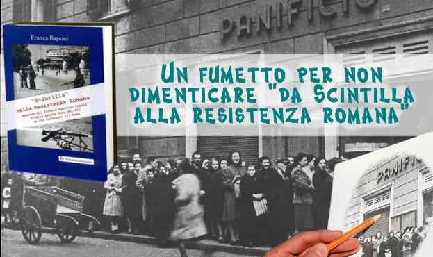 UN FUMETTO PER NON DIMENTICARE,  il fioraio Agostino Raponi, dal gruppo Scintilla alla Resistenza Romana
