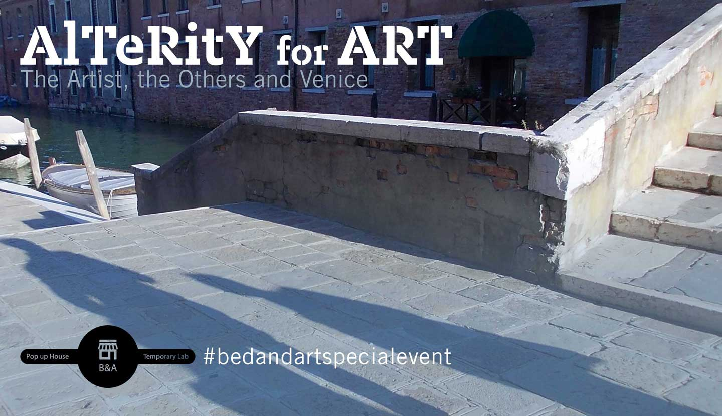 AlTeRitY for ART. The Artist, the Others and Venice